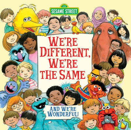 "The cover of Sesame Street children's book ""We're Different, We're the Same,"" featuring Big Bird, Cookie Monster, Snuffy, Grover, Bert and Ernie, and other Muppets as well as kids from different races, backgrounds and religions."